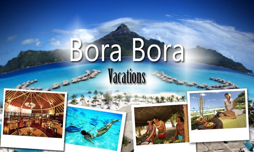 Bora Bora Is About Vacation Davincivarese Com S Speaking